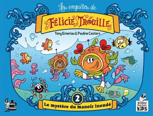 enquetes-de-felicie-trouille-les-t02-le-mystere-du-manoir-inonde