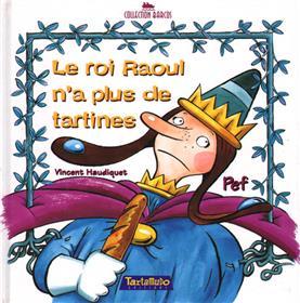Roi Raoul n'a plus de tartines (Le)