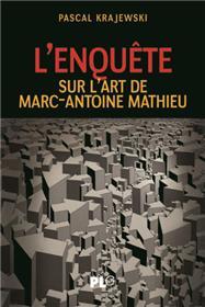 Enquête : sur l´art de Marc-Antoine Mathieu (L´)