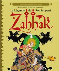 Zahhak La légende du roi serpent