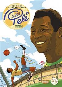 Roi Pelé : L´homme et la légende (Le)