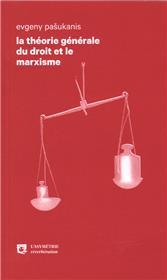 Théorie générale du droit et le marxisme (La)