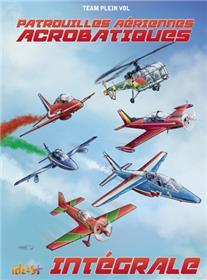 Patrouilles aériennes acrobatiques - Intégrale