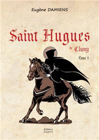 Saint Hugues de Cluny T02