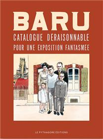 Baru : Catalogue déraisonnable pour une exposition fantasmée (ED . LUXE)