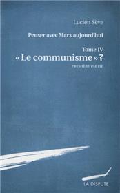 """""""Le communisme ?"""" - Première partie"""