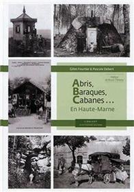 Abris, baraques, cabanes...en Haute-Marne