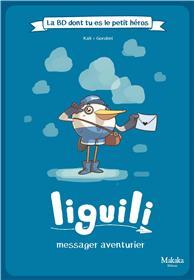 Liguili La BD dont tu es le petit héros