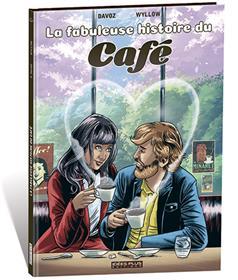 Fabuleuse histoire du café (La)