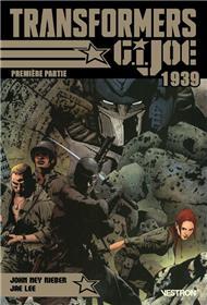 Transformers / G.I. JOE : 1939 - Première partie