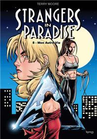 Strangers in Paradise T08 Mon autre vie
