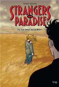 Strangers in Paradise T12 Le coeur sur la main