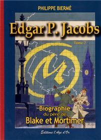 Edgar P. Jacobs T02 Biographie du père de Blake et Mortimer