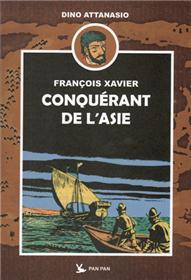François Xavier T01 Conquérant de l´Asie